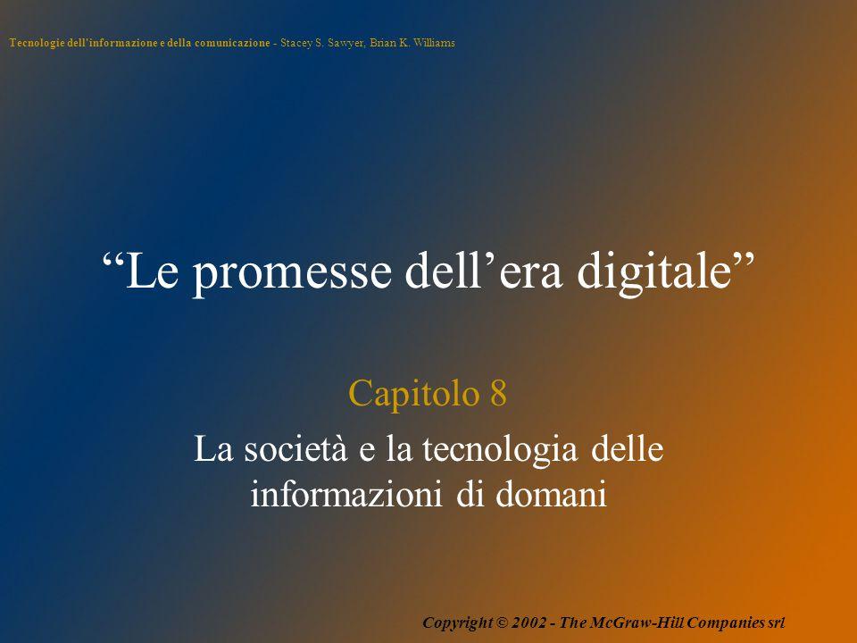 """Tecnologie dell'informazione e della comunicazione - Stacey S. Sawyer, Brian K. Williams Copyright © 2002 - The McGraw-Hill Companies srl """"Le promesse"""