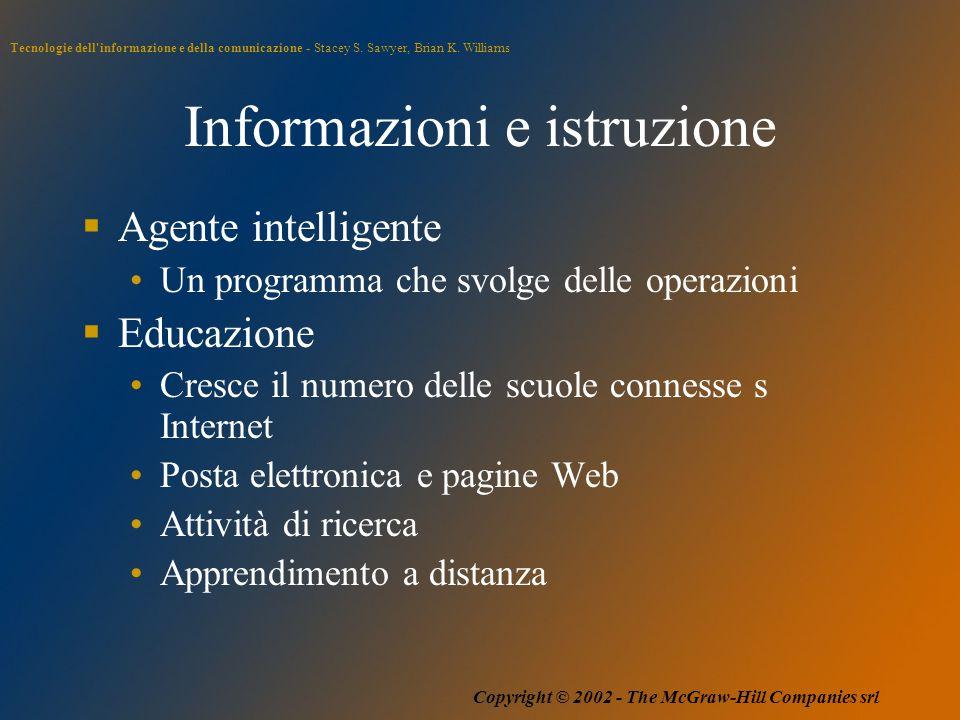 Tecnologie dell'informazione e della comunicazione - Stacey S. Sawyer, Brian K. Williams Copyright © 2002 - The McGraw-Hill Companies srl Informazioni