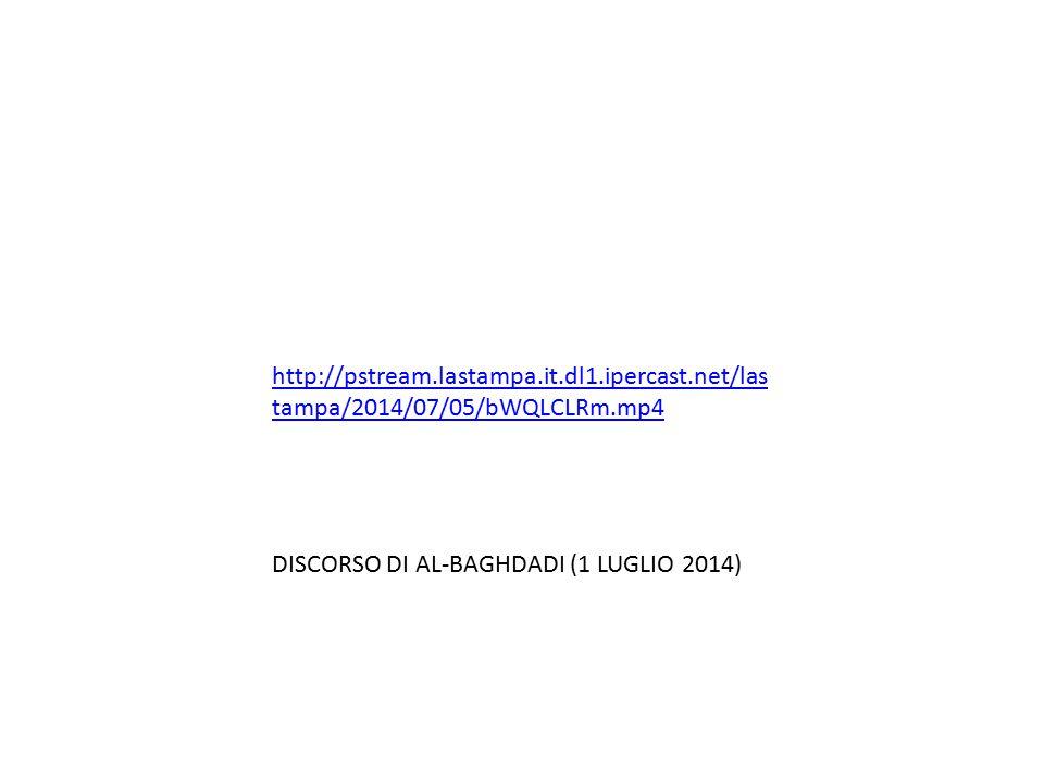 http://pstream.lastampa.it.dl1.ipercast.net/las tampa/2014/07/05/bWQLCLRm.mp4 DISCORSO DI AL-BAGHDADI (1 LUGLIO 2014)