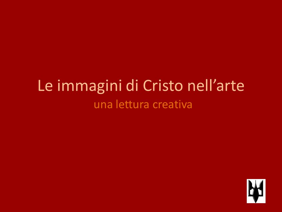 Le immagini di Cristo nell'arte una lettura creativa