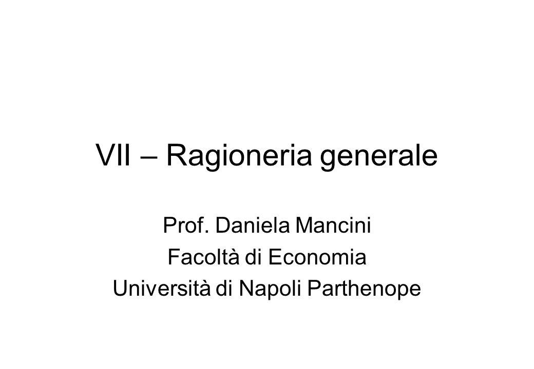 VII – Ragioneria generale Prof. Daniela Mancini Facoltà di Economia Università di Napoli Parthenope