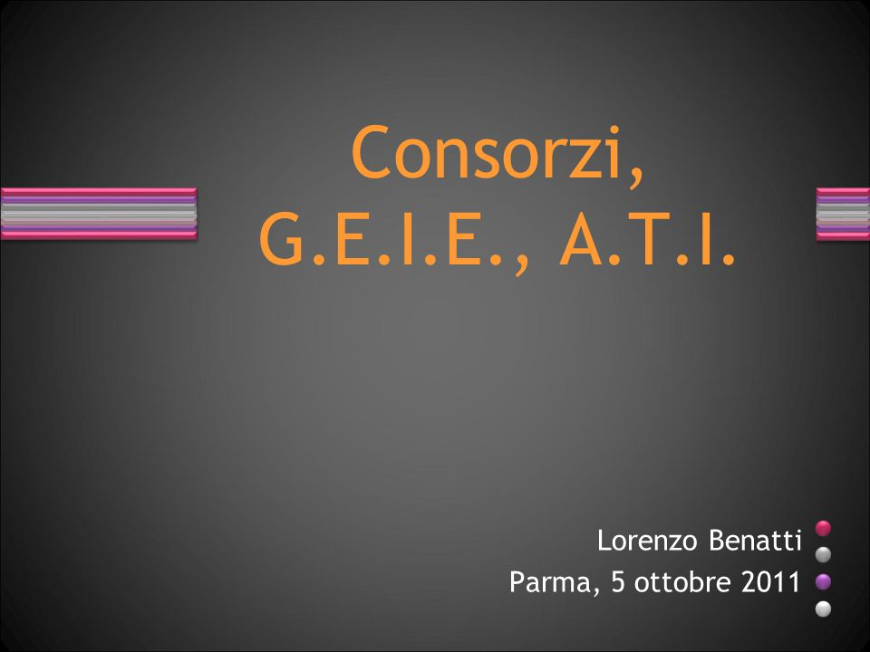 Consorzi, G.E.I.E., A.T.I. Lorenzo Benatti Parma, 5 ottobre 2011