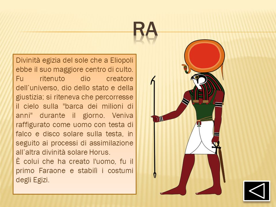 Divinità egizia del sole che a Eliopoli ebbe il suo maggiore centro di culto. Fu ritenuto dio creatore dell'universo, dio dello stato e della giustizi