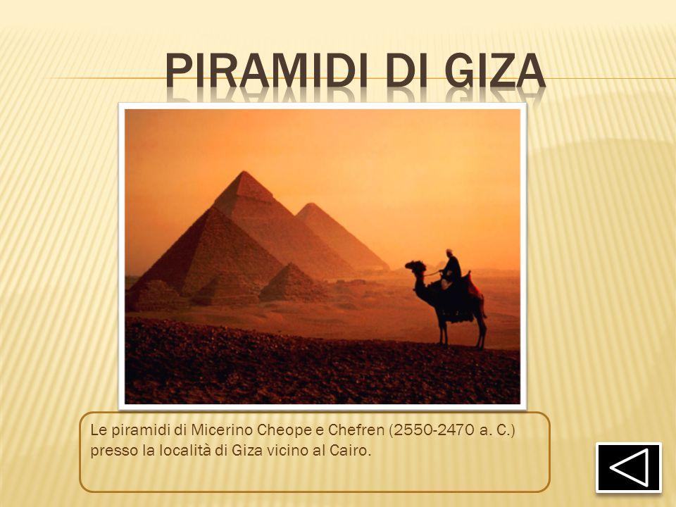 Le piramidi di Micerino Cheope e Chefren (2550-2470 a. C.) presso la località di Giza vicino al Cairo.