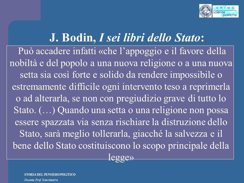 STORIA DEL PENSIERO POLITICO Docente Prof. Scuccimarra J. Bodin, I sei libri dello Stato: Può accadere infatti «che l'appoggio e il favore della nobil