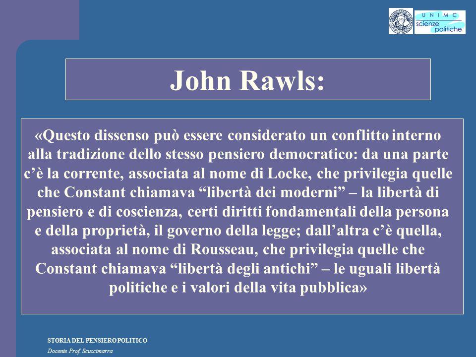 STORIA DEL PENSIERO POLITICO Docente Prof. Scuccimarra STORIA COSTITUZIONALE John Rawls: «Questo dissenso può essere considerato un conflitto interno