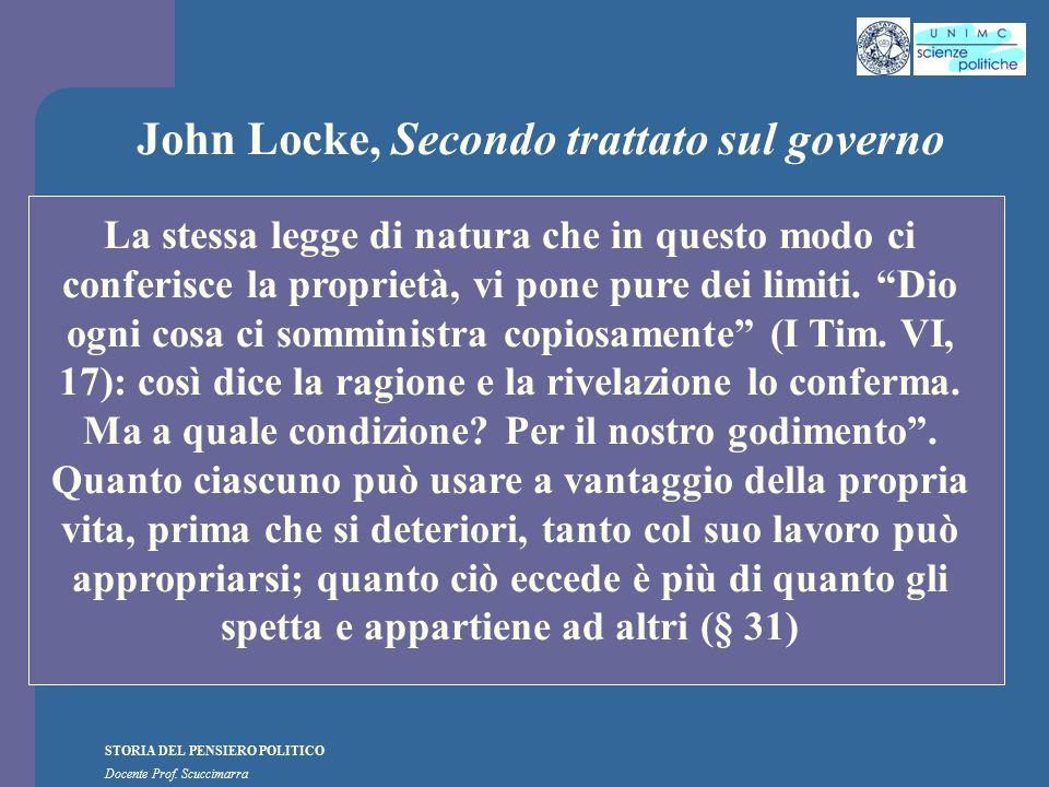 STORIA DEL PENSIERO POLITICO Docente Prof. Scuccimarra John Locke, Secondo trattato sul governo La stessa legge di natura che in questo modo ci confer