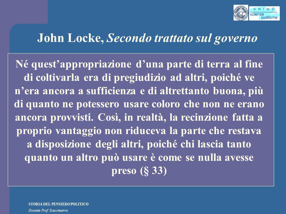 STORIA DEL PENSIERO POLITICO Docente Prof. Scuccimarra John Locke, Secondo trattato sul governo Né quest'appropriazione d'una parte di terra al fine d