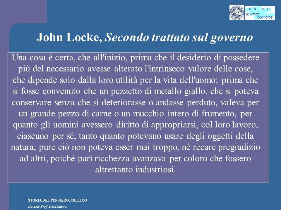 STORIA DEL PENSIERO POLITICO Docente Prof. Scuccimarra John Locke, Secondo trattato sul governo Una cosa è certa, che all'inizio, prima che il desider