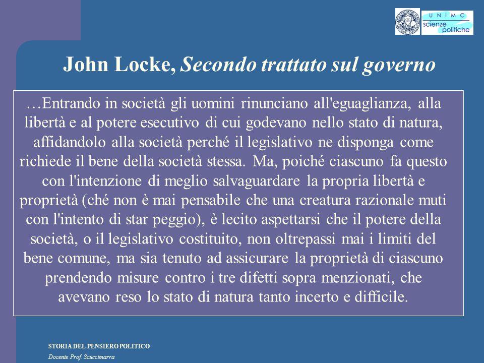 STORIA DEL PENSIERO POLITICO Docente Prof. Scuccimarra John Locke, Secondo trattato sul governo …Entrando in società gli uomini rinunciano all'eguagli