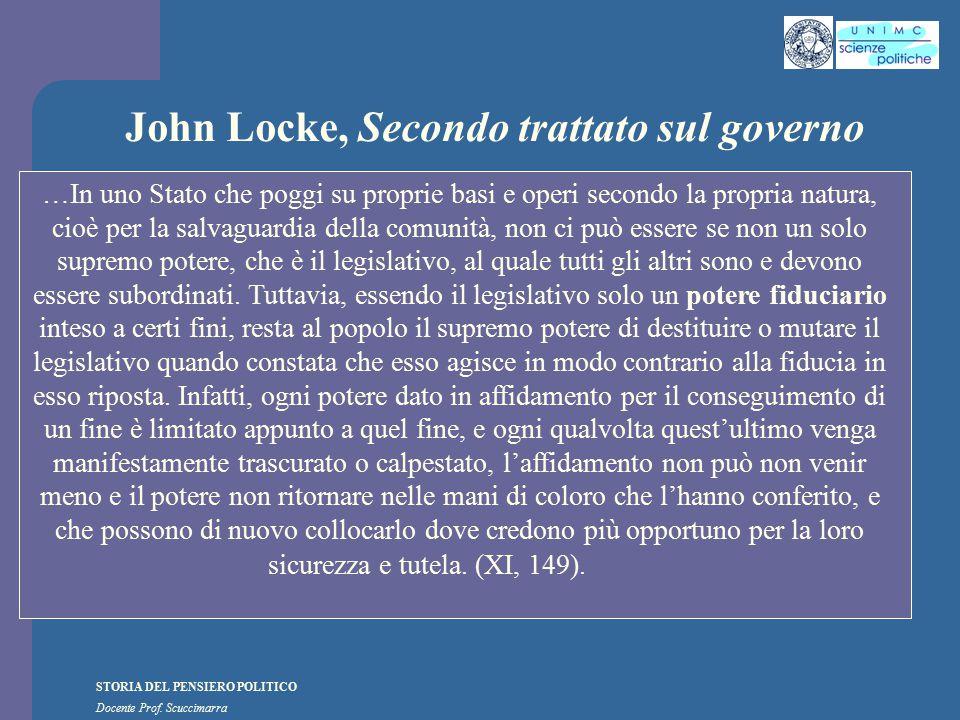 STORIA DEL PENSIERO POLITICO Docente Prof. Scuccimarra John Locke, Secondo trattato sul governo …In uno Stato che poggi su proprie basi e operi second