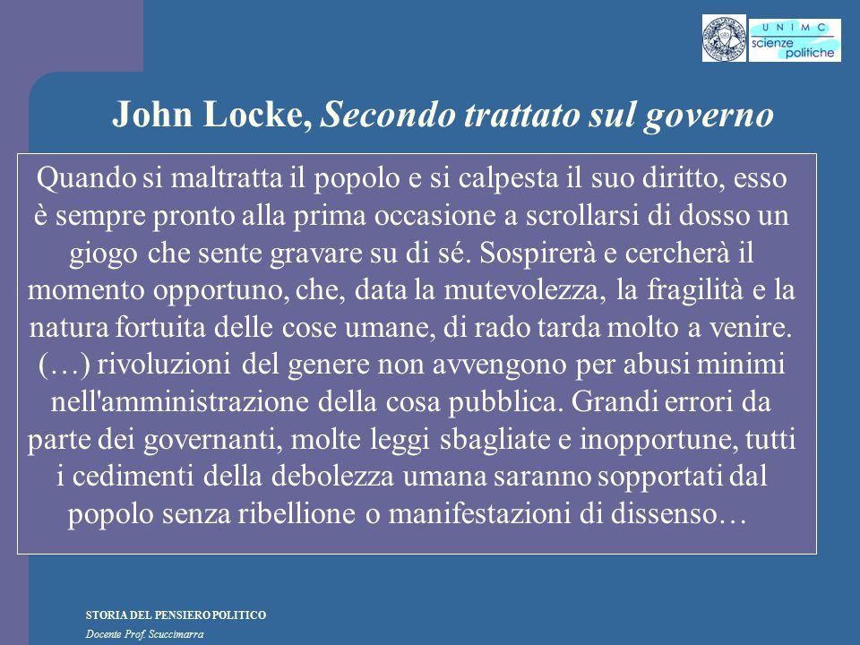 STORIA DEL PENSIERO POLITICO Docente Prof. Scuccimarra John Locke, Secondo trattato sul governo Quando si maltratta il popolo e si calpesta il suo dir