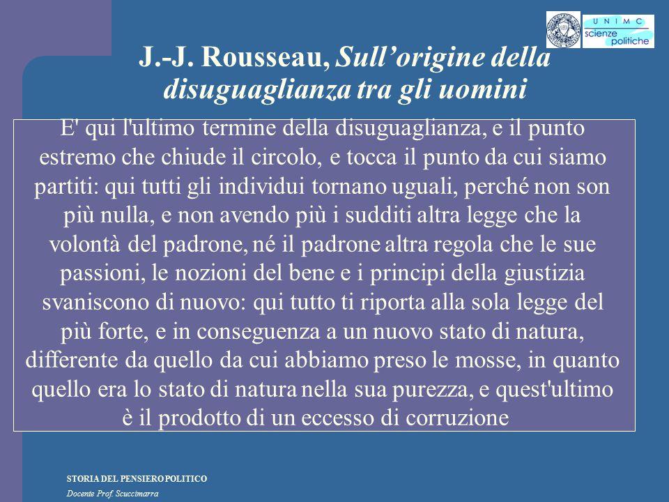 STORIA DEL PENSIERO POLITICO Docente Prof. Scuccimarra J.-J. Rousseau, Sull'origine della disuguaglianza tra gli uomini E' qui l'ultimo termine della