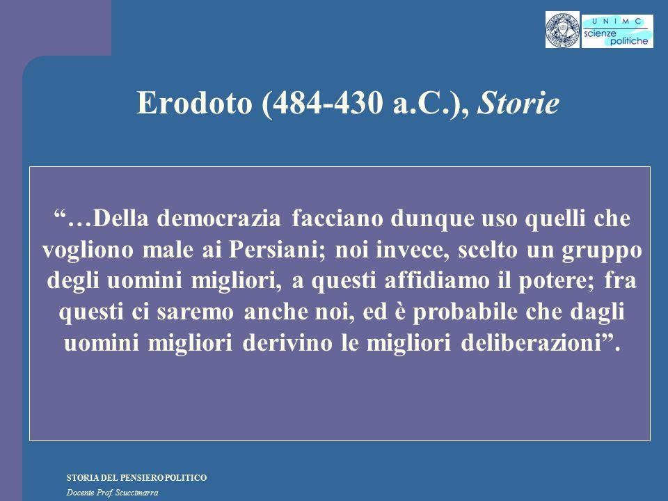 """STORIA DEL PENSIERO POLITICO Docente Prof. Scuccimarra Erodoto (484-430 a.C.), Storie """"…Della democrazia facciano dunque uso quelli che vogliono male"""