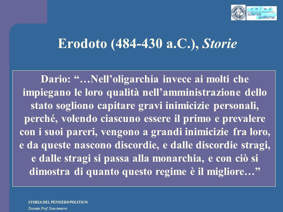 """STORIA DEL PENSIERO POLITICO Docente Prof. Scuccimarra Erodoto (484-430 a.C.), Storie Dario: """"…Nell'oligarchia invece ai molti che impiegano le loro q"""