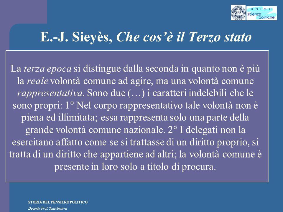 STORIA DEL PENSIERO POLITICO Docente Prof. Scuccimarra E.-J. Sieyès, Che cos'è il Terzo stato La terza epoca si distingue dalla seconda in quanto non