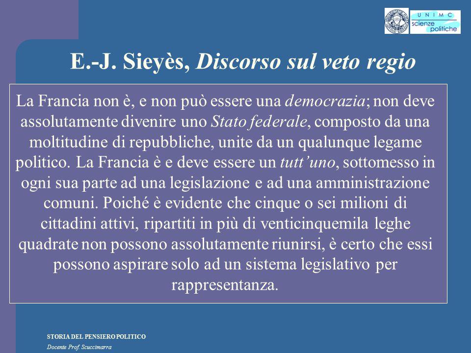 STORIA DEL PENSIERO POLITICO Docente Prof. Scuccimarra E.-J. Sieyès, Discorso sul veto regio La Francia non è, e non può essere una democrazia; non de
