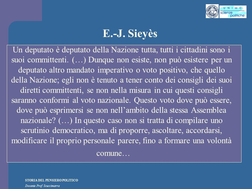 STORIA DEL PENSIERO POLITICO Docente Prof. Scuccimarra E.-J. Sieyès Un deputato è deputato della Nazione tutta, tutti i cittadini sono i suoi committe