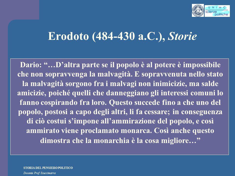 """STORIA DEL PENSIERO POLITICO Docente Prof. Scuccimarra Erodoto (484-430 a.C.), Storie Dario: """"…D'altra parte se il popolo è al potere è impossibile ch"""