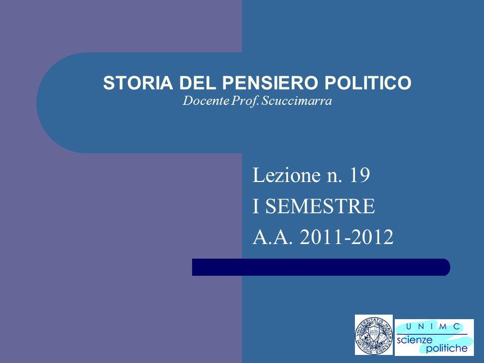 i STORIA DEL PENSIERO POLITICO Docente Prof. Scuccimarra Lezione n. 19 I SEMESTRE A.A. 2011-2012