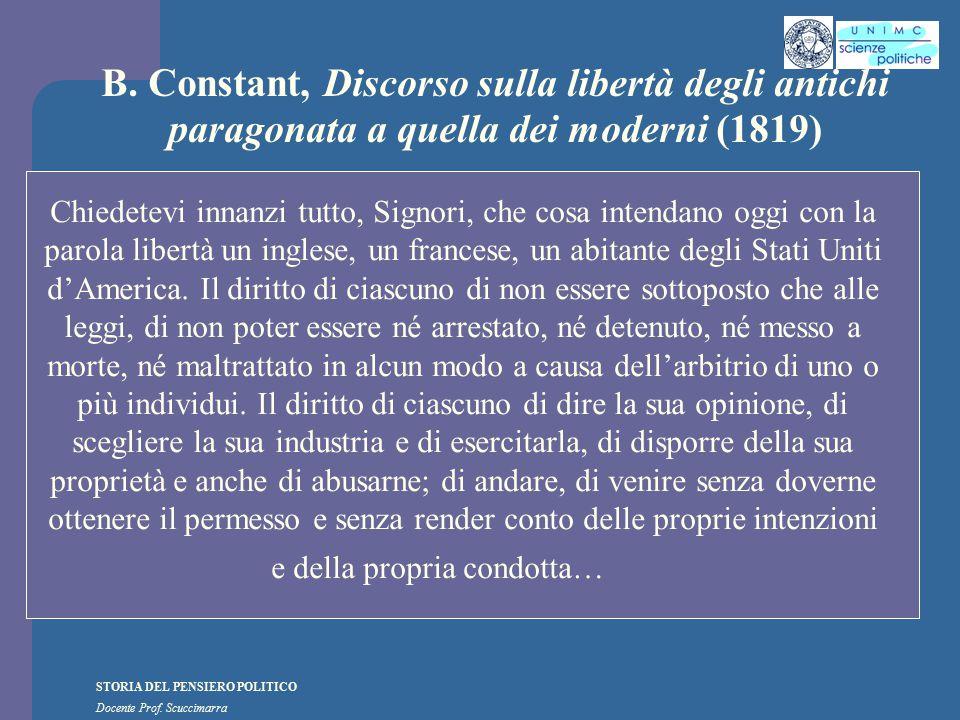 STORIA DEL PENSIERO POLITICO Docente Prof. Scuccimarra B. Constant, Discorso sulla libertà degli antichi paragonata a quella dei moderni (1819) Chiede