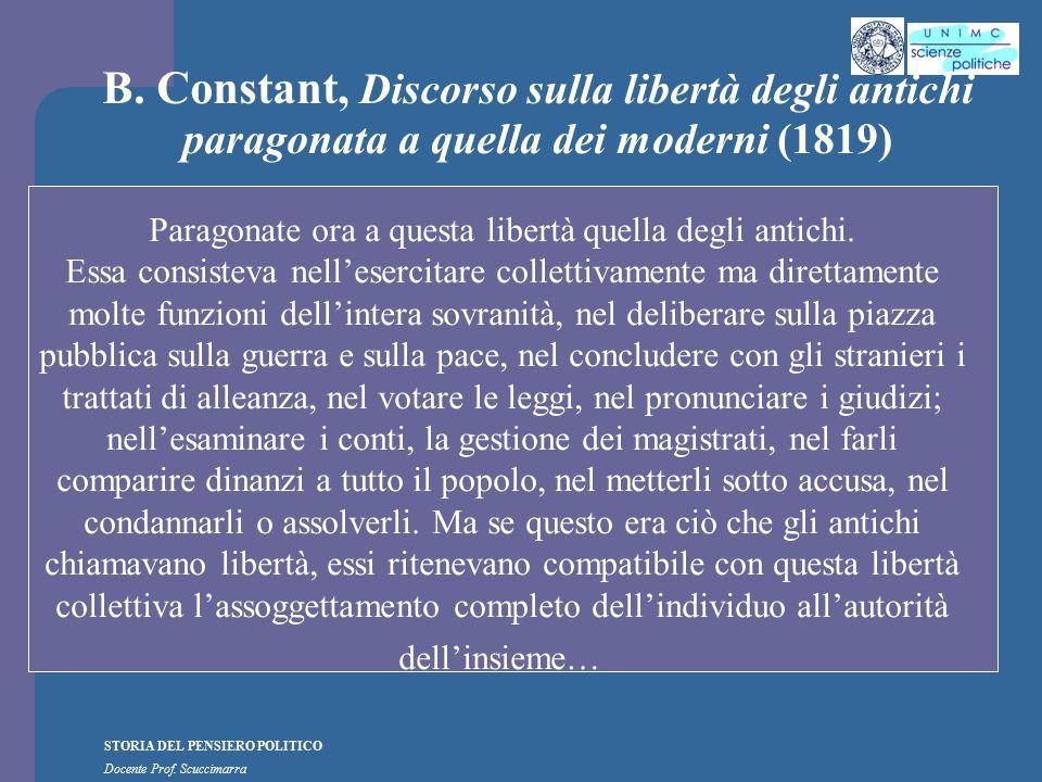 STORIA DEL PENSIERO POLITICO Docente Prof. Scuccimarra B. Constant, Discorso sulla libertà degli antichi paragonata a quella dei moderni (1819) Parago