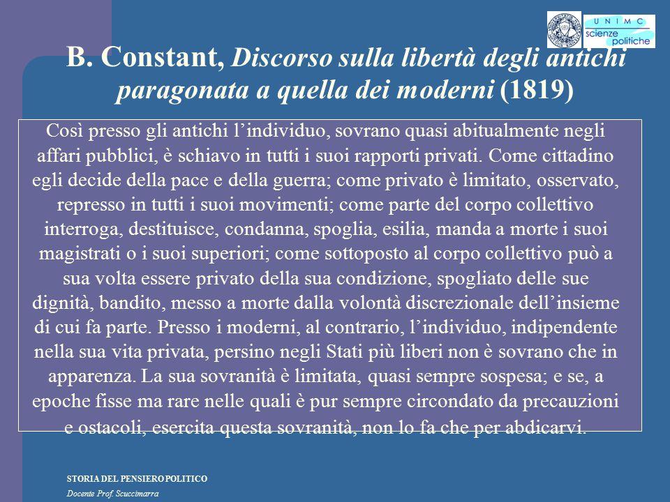 STORIA DEL PENSIERO POLITICO Docente Prof. Scuccimarra B. Constant, Discorso sulla libertà degli antichi paragonata a quella dei moderni (1819) Così p