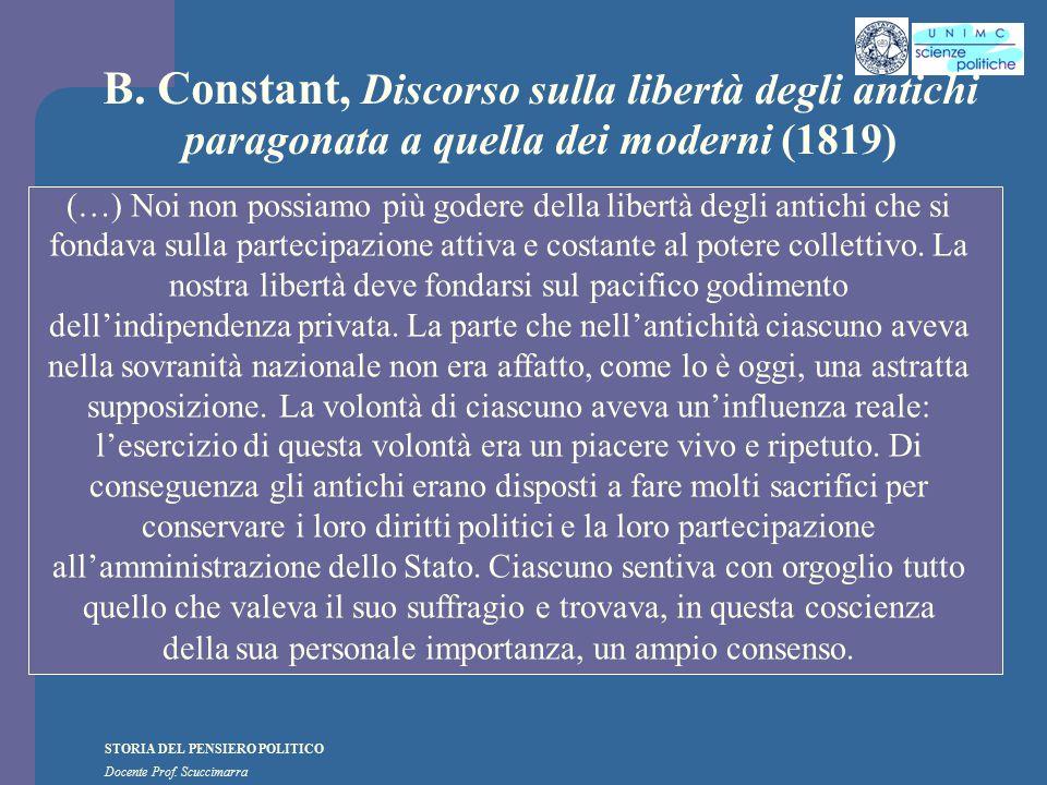 STORIA DEL PENSIERO POLITICO Docente Prof. Scuccimarra B. Constant, Discorso sulla libertà degli antichi paragonata a quella dei moderni (1819) (…) No