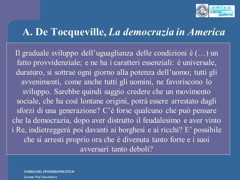 STORIA DEL PENSIERO POLITICO Docente Prof. Scuccimarra A. De Tocqueville, La democrazia in America Il graduale sviluppo dell'uguaglianza delle condizi