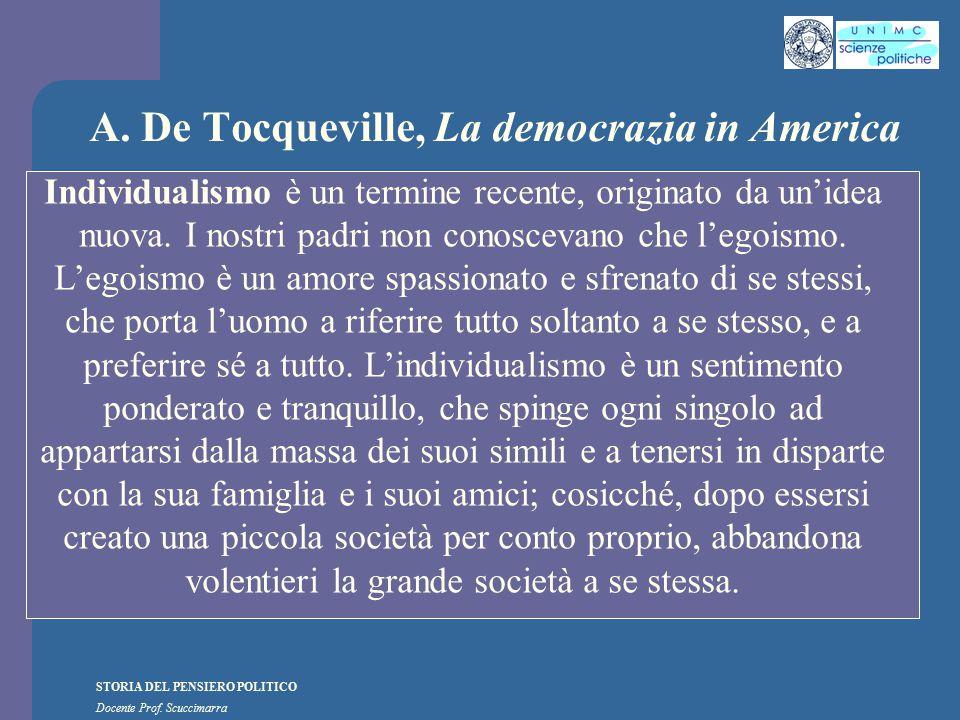 STORIA DEL PENSIERO POLITICO Docente Prof. Scuccimarra A. De Tocqueville, La democrazia in America Individualismo è un termine recente, originato da u