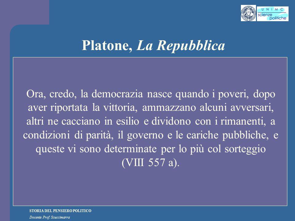 STORIA DEL PENSIERO POLITICO Docente Prof. Scuccimarra Platone, La Repubblica Ora, credo, la democrazia nasce quando i poveri, dopo aver riportata la