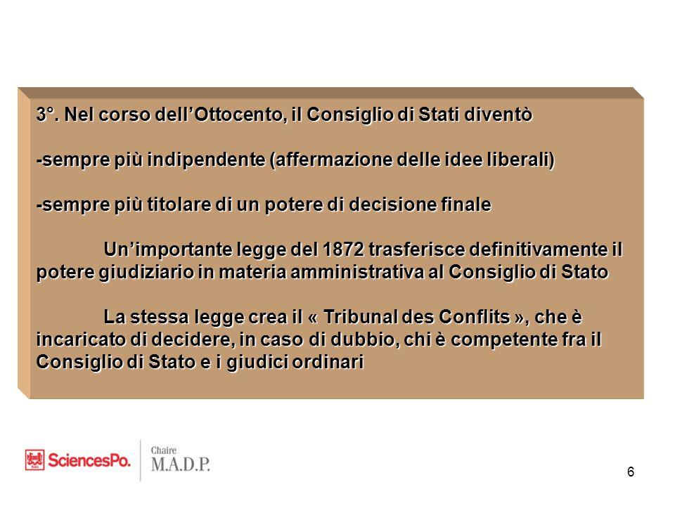 3°. Nel corso dell'Ottocento, il Consiglio di Stati diventò -sempre più indipendente (affermazione delle idee liberali) -sempre più titolare di un pot