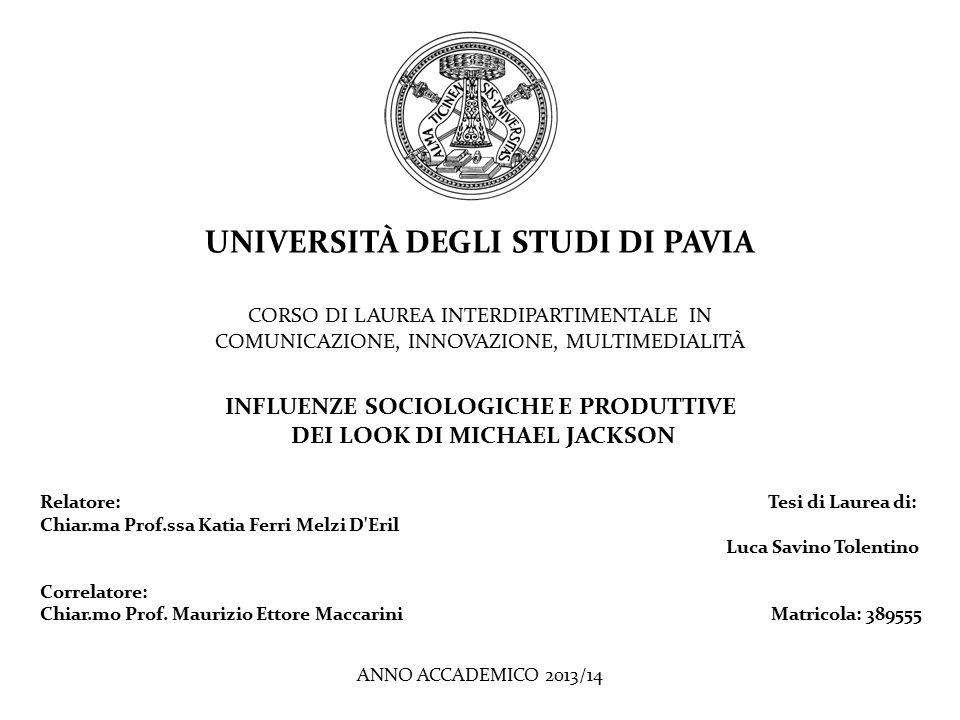 UNIVERSITÀ DEGLI STUDI DI PAVIA CORSO DI LAUREA INTERDIPARTIMENTALE IN COMUNICAZIONE, INNOVAZIONE, MULTIMEDIALITÀ INFLUENZE SOCIOLOGICHE E PRODUTTIVE