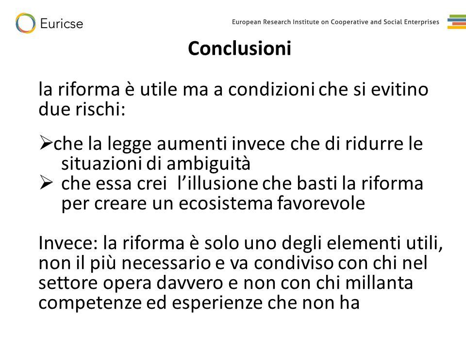Conclusioni la riforma è utile ma a condizioni che si evitino due rischi:  che la legge aumenti invece che di ridurre le situazioni di ambiguità  ch