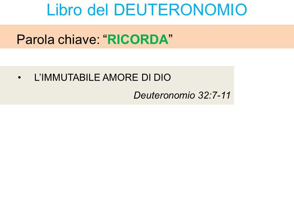 """L'IMMUTABILE AMORE DI DIO Deuteronomio 32:7-11 Parola chiave: """"RICORDA"""" Libro del DEUTERONOMIO"""