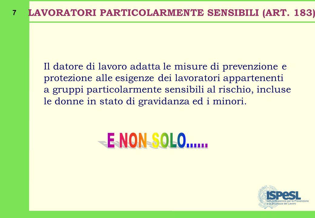 7 LAVORATORI PARTICOLARMENTE SENSIBILI (ART.