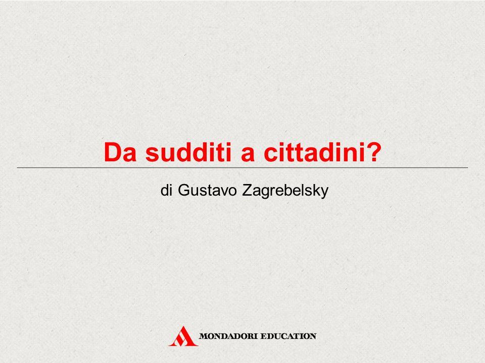 Da sudditi a cittadini? di Gustavo Zagrebelsky