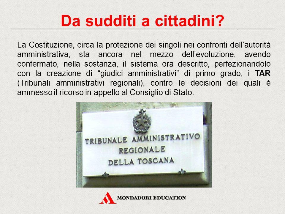 La Costituzione, circa la protezione dei singoli nei confronti dell'autorità amministrativa, sta ancora nel mezzo dell'evoluzione, avendo confermato,