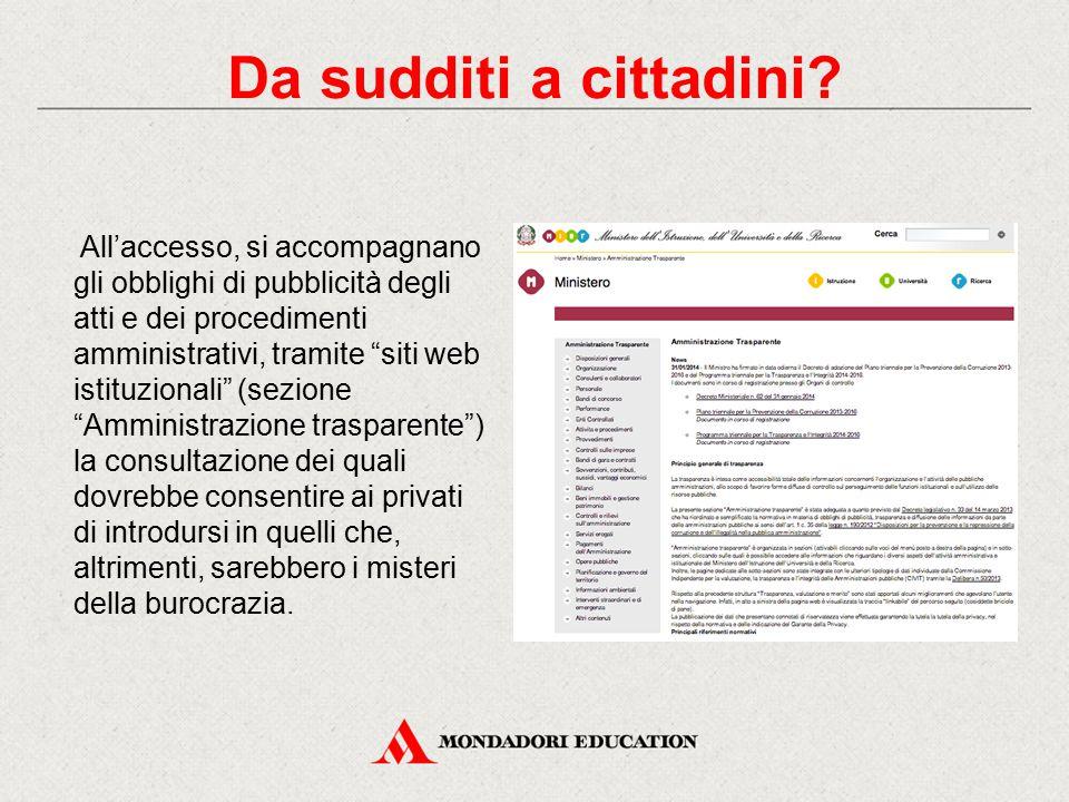 """All'accesso, si accompagnano gli obblighi di pubblicità degli atti e dei procedimenti amministrativi, tramite """"siti web istituzionali"""" (sezione """"Ammin"""