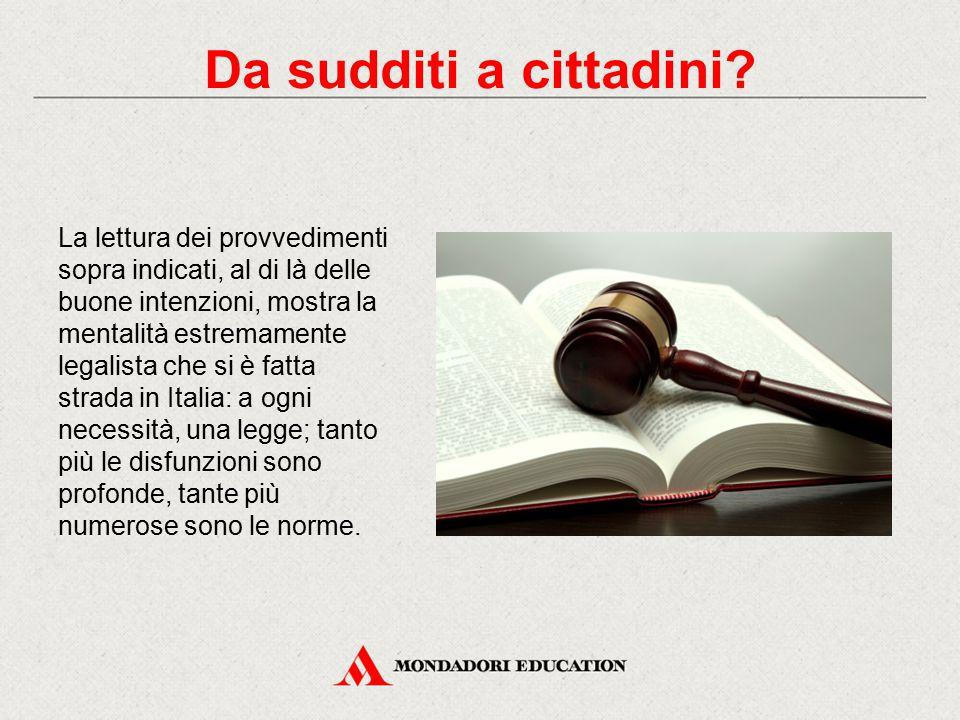 La lettura dei provvedimenti sopra indicati, al di là delle buone intenzioni, mostra la mentalità estremamente legalista che si è fatta strada in Ital