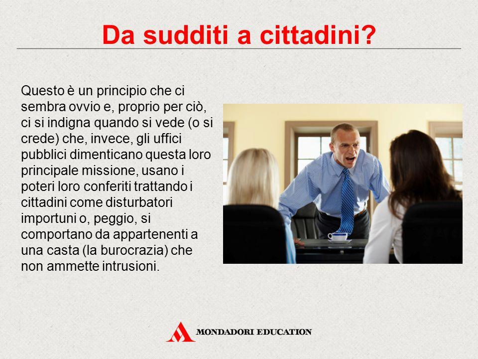 Per tradizione, l'Amministrazione italiana sembra ispirarsi allo scoraggiamento, invece che alla facilitazione e all'aiuto del cittadino.