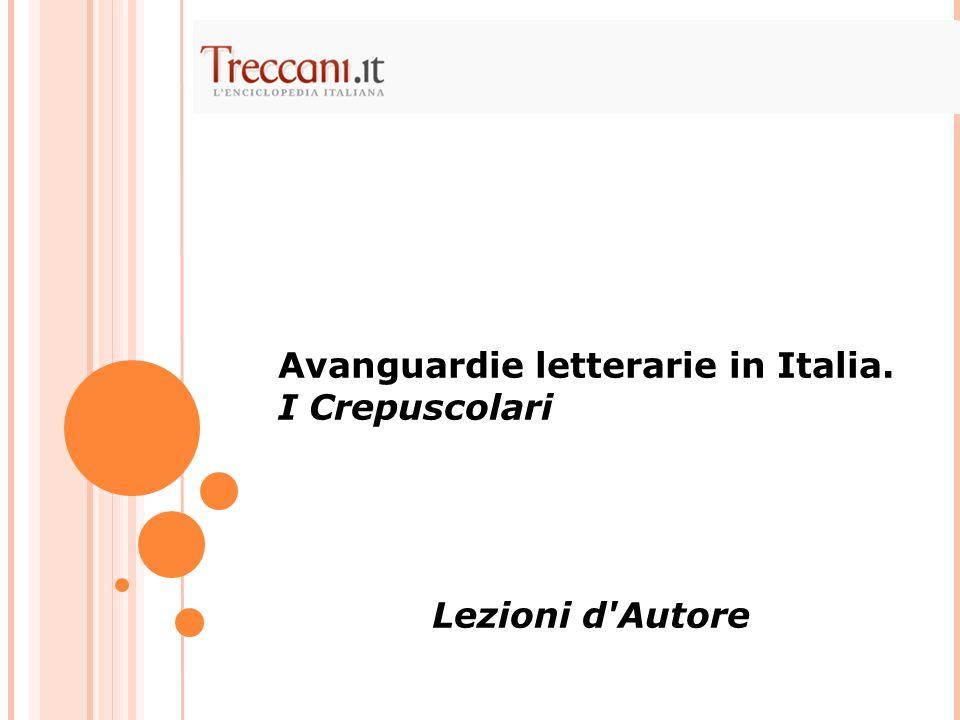 Avanguardie letterarie in Italia. I Crepuscolari Lezioni d'Autore