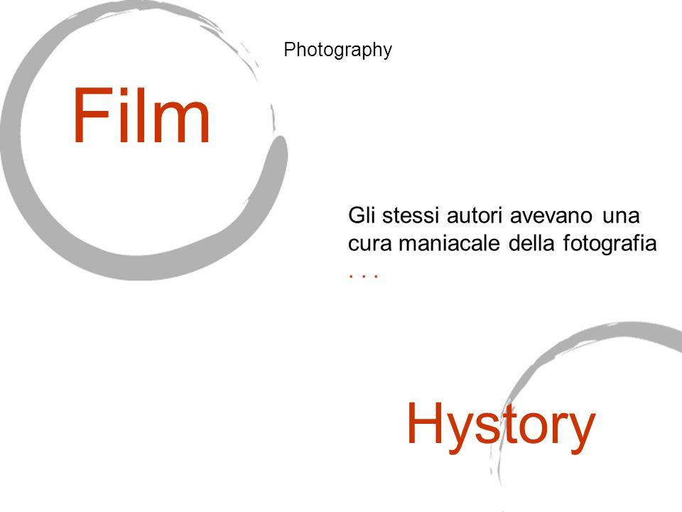 Gli stessi autori avevano una cura maniacale della fotografia... Film Hystory Photography