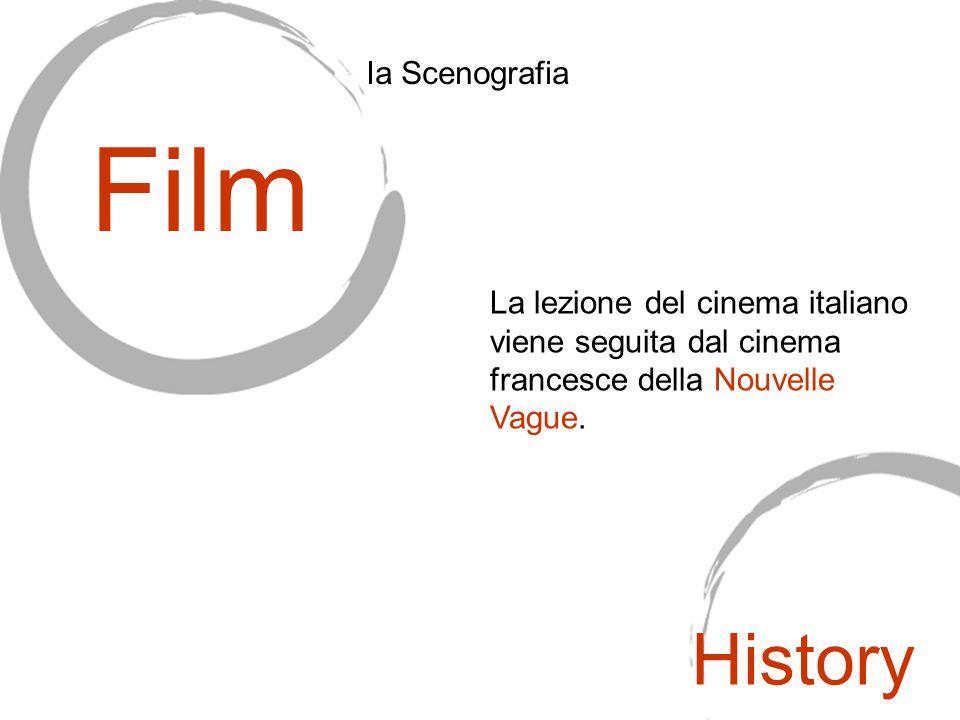 La lezione del cinema italiano viene seguita dal cinema francesce della Nouvelle Vague. Film Ia Scenografia History