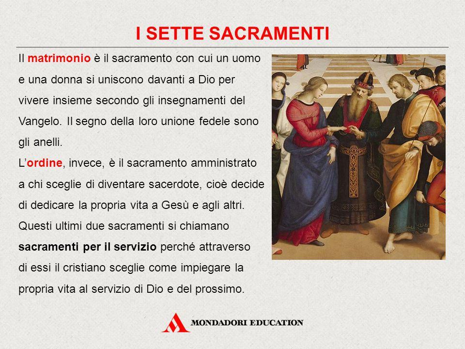 Il matrimonio è il sacramento con cui un uomo e una donna si uniscono davanti a Dio per vivere insieme secondo gli insegnamenti del Vangelo.