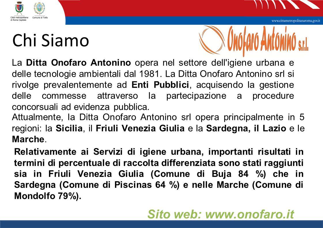 Chi Siamo La Ditta Onofaro Antonino opera nel settore dell'igiene urbana e delle tecnologie ambientali dal 1981. La Ditta Onofaro Antonino srl si rivo