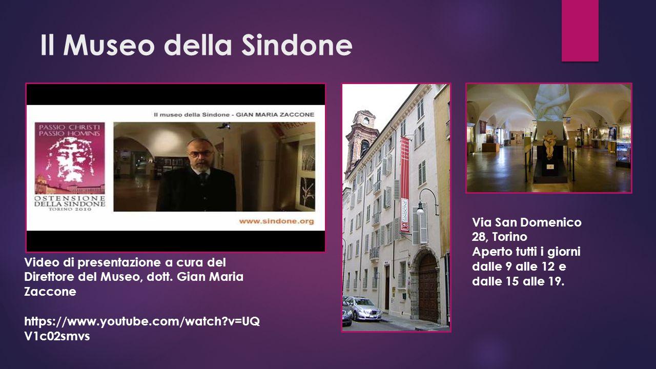 Il Museo della Sindone Video di presentazione a cura del Direttore del Museo, dott. Gian Maria Zaccone https://www.youtube.com/watch?v=UQ V1c02smvs Vi