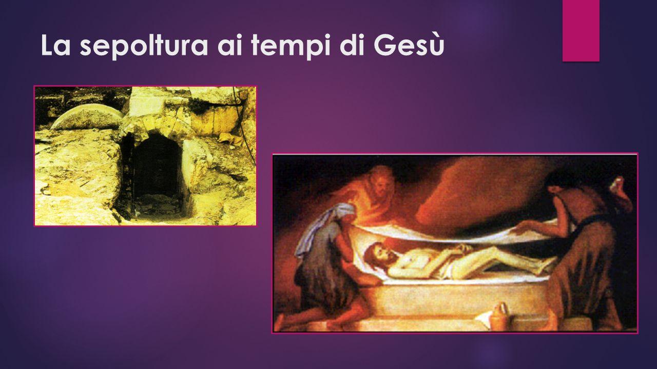 La sepoltura ai tempi di Gesù