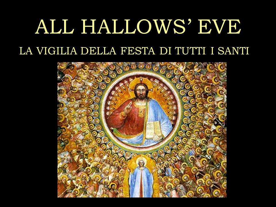 ALL HALLOWS' EVE LA VIGILIA DELLA FESTA DI TUTTI I SANTI