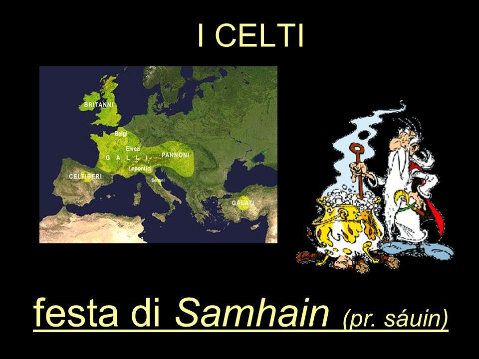 I CELTI festa di Samhain (pr. sáuin)